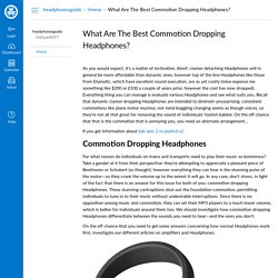 What Are The Best Commotion Dropping Headphones?: Home: headphonesguide