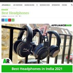 Best Headphones in India 2021- Applianceraid.com