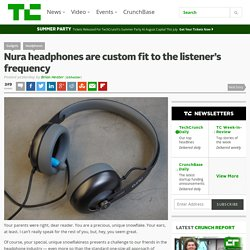 Nura headphones are custom fit to the listener's frequency