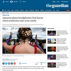 Amazon plans headphones that know when someone says your name