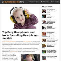 Top Baby Headphones and Noise Cancelling Headphones for Kids » Soundproofing Tips