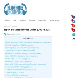 Top 14 Best Headphones Under $200 In 2017 – Headphones Encyclopedia.com