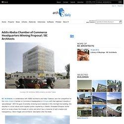 Addis Abeba Chamber of Commerce Headquarters Winning Proposal / BC Architects