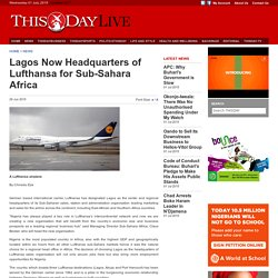 Lagos Now Headquarters of Lufthansa for Sub-Sahara Africa, Articles