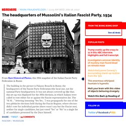 The headquarters of Mussolini's Italian Fascist Party, 1934 / Boing Boing