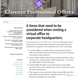 6 items that need to be considered when renting a virtual office to corporate headquarters. – Clarence Professional Offices
