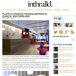 Playful Google Headquarters in Zurich, Switzerland
