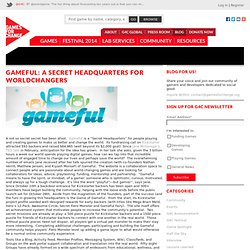 Gameful: A Secret Headquarters for Worldchangers