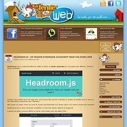 Headroom.js - Un header dynamique Javascript pour vos pages web