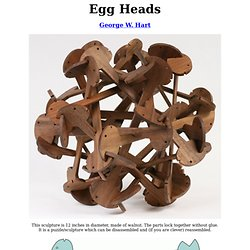 Egg Heads -- sculpture by George W. Hart