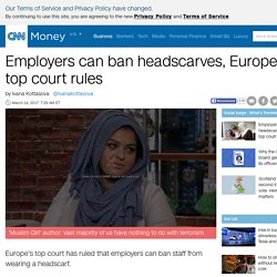 Headscarves can be banned at work in Europe, top court rules - Mar. 14, 2017