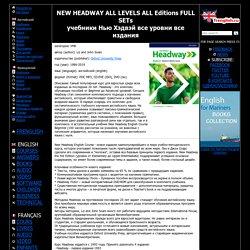 NEW HEADWAY ALL LEVELS FULL SET DOWNLOAD FREE - учебники Нью Хэдвэй все уровни все издания скачать бесплатно без регистрации
