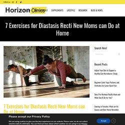 Post Pregnancy Exercises to Heal Diastasis Recti at Home