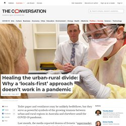 Healing the urban-rural divide: Why a 'locals-first' approach doesn't work in a pandemic