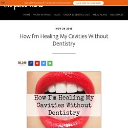 How I'm Healing My Cavities Without Dentistry