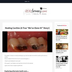 "Healing Cavities (A True ""We've-Done-It!"" Story!)"