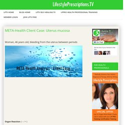 META-Health Client Case: Uterus mucosa - LifestylePrescriptions.TV