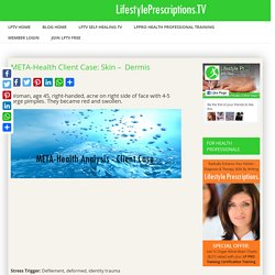 META-Health Client Case: Skin –  Dermis - LifestylePrescriptions.TV
