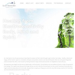 Healing from Electrosensitivity Body, Mind and Spirit – Lucy Sanford ReThink Calm