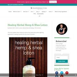Healing Herbal Hemp & Shea Lotion - Humblebee & Me