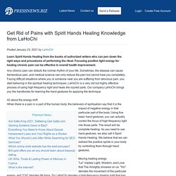 Get Rid of Pains with Spirit Hands Healing Knowledge from LaHoChi