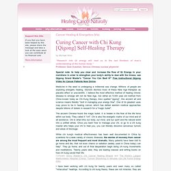 Self-Healing Cancer with Medical Chi Kung [Qigong] Therapy (Cancer Healing & Energetics [VI])