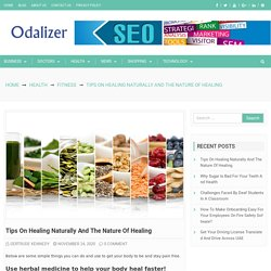 Tips on Healing Naturally and The Nature of Healing – Odalizer