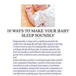 10 WAYS TO MAKE YOUR BABY SLEEP SOUNDLY