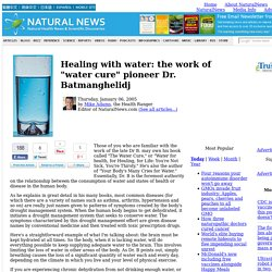 "Healing with water: the work of ""water cure"" pioneer Dr. Batmanghelidj"