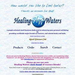 Healing Waters - Best source for wide selection of high quality flower essences from around the world