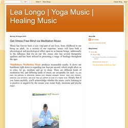 Healing Music: Get Stress Free Mind via Meditation Music