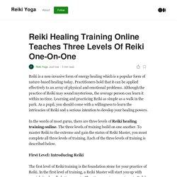 Reiki Healing Training Online Teaches Three Levels Of Reiki One-On-One