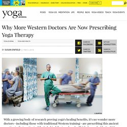 Yoga for Healing: Why Western Doctors Are Now Prescribing Yoga Therapy