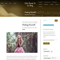 Healing Yourself – Gifts Ready To Go Blog