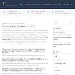 Gum Health: All About Gums – Eldorado Dental