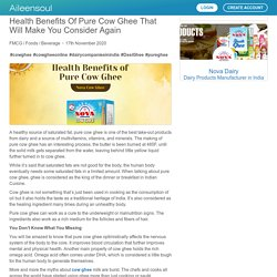 Health Benefits of Pure Cow Ghee that Will Make You Consider Again