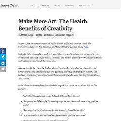Make More Art: The Health Benefits of Creativity