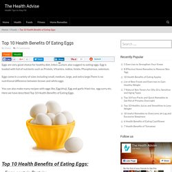 Top 10 Health Benefits of Eating Eggs - The Health Advise