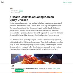 7 Health Benefits of Eating Korean Spicy Chicken – Nene Chicken – Medium
