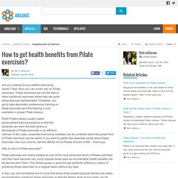 How to get health benefits from Pilate exercises?