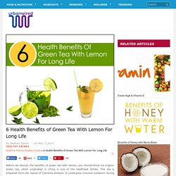 6 Health Benefits of Green Tea With Lemon For Long Life