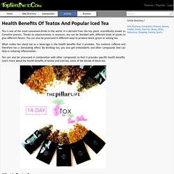Health Benefits Of Teatox And Popular Iced Tea