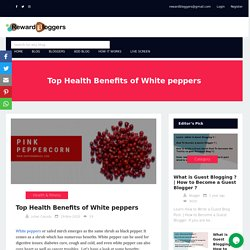 Top Health Benefits of White peppers