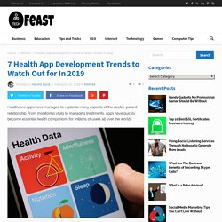 7 Health App Development Trends to Watch Out for In 2019
