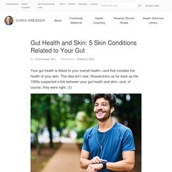 Gut Health and Skin: Exploring the Connection