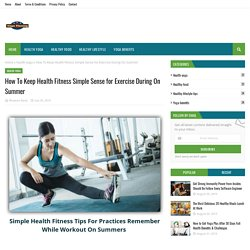 How To Keep Health Fitness Simple Sense for Exercise During On Summer