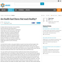 Are Health Food Stores that much Healthy?