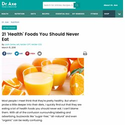 21 Health Foods You Should Never Eat (No Matter What!)