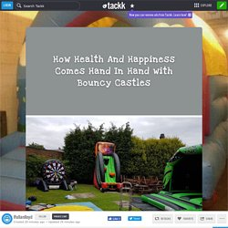 How Health And Happiness Comes Hand In Hand with Bouncy Castles