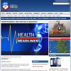 Health Headlines: Sick calls due to depression